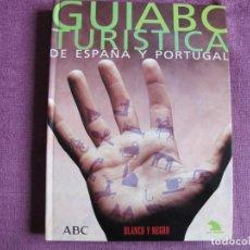 Libros: GUIA TURISTICA DE ESPAÑA Y PORTUGAL (ABC, BLANCO Y NEGRO 1999). Lote 237063105