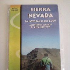 Libros: MAPA SIERRA NEVADA. LA INTEGRAL DE LOS 3.000.ASCENSIONES CLÁSICAS DE ALTA MONTAÑA. Lote 237481255