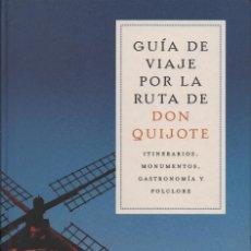 Livres: GUÍA DE VIAJE POR LA RUTA DE DON QUIJOTE. BELACQUA. 2005. NUEVO.. Lote 238569475