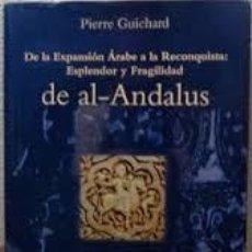 Livres: DE LA EXPANSIÓN ÁRABE A LA RECONQUISTA: ESPLENDOR Y FRAGILIDAD DE AL-ANDALUS PURIFICACIÓN DE LA TORR. Lote 239466815