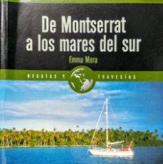 Libros: DE MONSERRAT A LOS MARES DEL SUR. EMMA MORA. (57 IMAGENES COLOR). Lote 239900845
