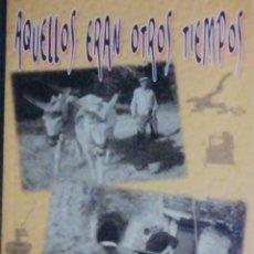 Libros: AQUELLOS ERAN OTROS TIEMPOS. SIERRA DE SEGURA. OLAYO ALGUACIL GLEZ.. Lote 240595325