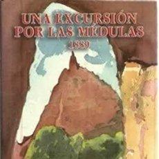 Libros: UNA EXCURSIÓN POR LAS MÉDULAS 1889. JOSÉ CASTAÑO POSSE. Lote 241668040
