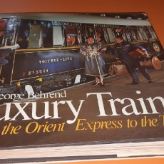 Libros: LUXURY TRAINS EN INGLÉS. Lote 243035355