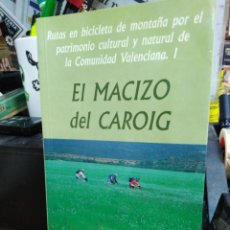 Libros: EL MACIZO DEL CAROIG-RUTAS BICICLETAS DE MONTAÑA POR EL PATRIMONIO-JOSE M.ALMERICH IBORRA 1998. Lote 244484920
