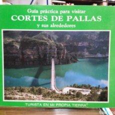 Libros: GUÍA PRÁCTICA PARA VISITAR CORTES DE PALLAS Y SUS ALREDEDORES-MIGUEL APARISI NAVARRO-FIRMA AUTOGRAFA. Lote 244486250