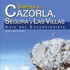Libros: GUÍA DEL EXCURSIONISTA. CAZORLA, SEGURA Y LAS VILLAS. Lote 244593520