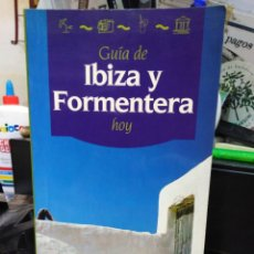 Libros: GUÍA DE IBIZA Y FORMENTERA HOY-MIGUEL RAYOS-EDITA ANAYA 1991. Lote 245172995