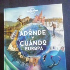 Libros: ADÓNDE Y CUANDO EUROPA. LONELY PLANET. ED. PLANETA. OCTUBRE 2020.. Lote 247094560