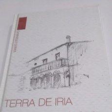 Libros: TERRA DE IRIA. ANXO ANGUEIRA. EDICIONS A NOSA TERRA. 2009. Lote 255498920