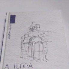 Libros: A TERRA DO MEDIO. XOXE VÁZQUEZ PINTOR. EDICIONS A NOSA TERRA. 2009. Lote 255500820