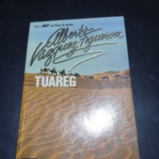 Libros: TUAREG . ALBERTO VAZQUEZ-FIGUEROA .PLAZA & JANES. Lote 256062980
