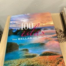Libros: LIBRO LAS 100 ISLAS MÁS BELLAS DEL MUNDO. Lote 263022370