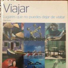 Libros: VIAJAR, LUGARES QUE NO PUEDES DEJAR DE VISITAR.. Lote 263112240