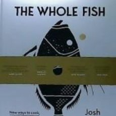 Libros: THE WHOLE FISH COOKBOOK: NEW WAYS TO COOK, EAT AND THINK. Lote 268314819