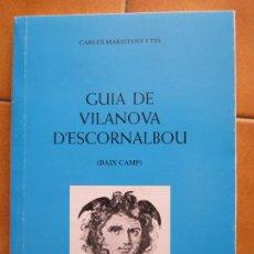 Libros: LIBRITO GUIA DE VILANOVA D´ESCORNALBOU - EDIC.LA MEDUSA CM. Lote 269759118
