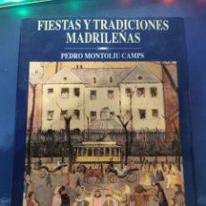 Libros: FIESTAS Y TRADICIONES MADRILEÑAS PEDRO MONTOLIU CAMPS. Lote 271977183