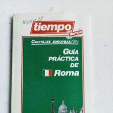 Libros: GUÍA PRÁCTICA DE ROMA, REVISTA TIEMPO 1987. Lote 276487553