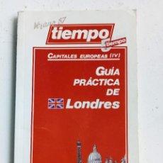 Libros: GUÍA PRÁCTICA DE LONDRES, REVISTA TIEMPO 1987. Lote 287185268