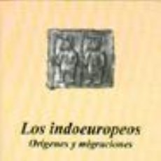 Libros: LOS INDOEUROPEOS ORÍGENES Y MIGRACIONES POR ADRIANO ROMUALDI GASTOS DE ENVIO GRATIS. Lote 93863218