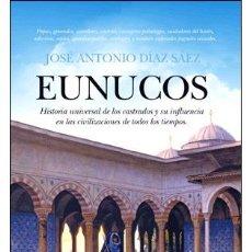 Libros: HISTORIA UNIVERSAL. EUNUCOS - JOSÉ ANTONIO DÍAZ SÁEZ. Lote 42442902