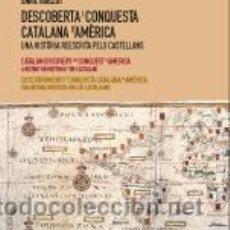 Libros: HISTORIA DE ESPAÑA. AUTONOMÍAS. DESCOBERTA I CONQUESTA CATALANA D'AMÈRICA - ENRIC GUILLOT (CARTONÉ). Lote 45762227