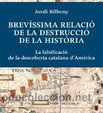 HISTORIA DE ESPAÑA. AUTONOMÍAS. BREVÍSSIMA RELACIÓ DE LA DESTRUCCIÓ DE LA HISTÒRIA - JORDI BILBENY (Libros Nuevos - Historia - Historia Antigua)