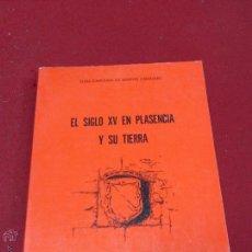 Libros: EL SIGLO XV EN PLASENCIA Y SU TIERRA POR DE SANTOS CANALEJO ELISA CAROLINA - BUEN ESTADO. Lote 103375596
