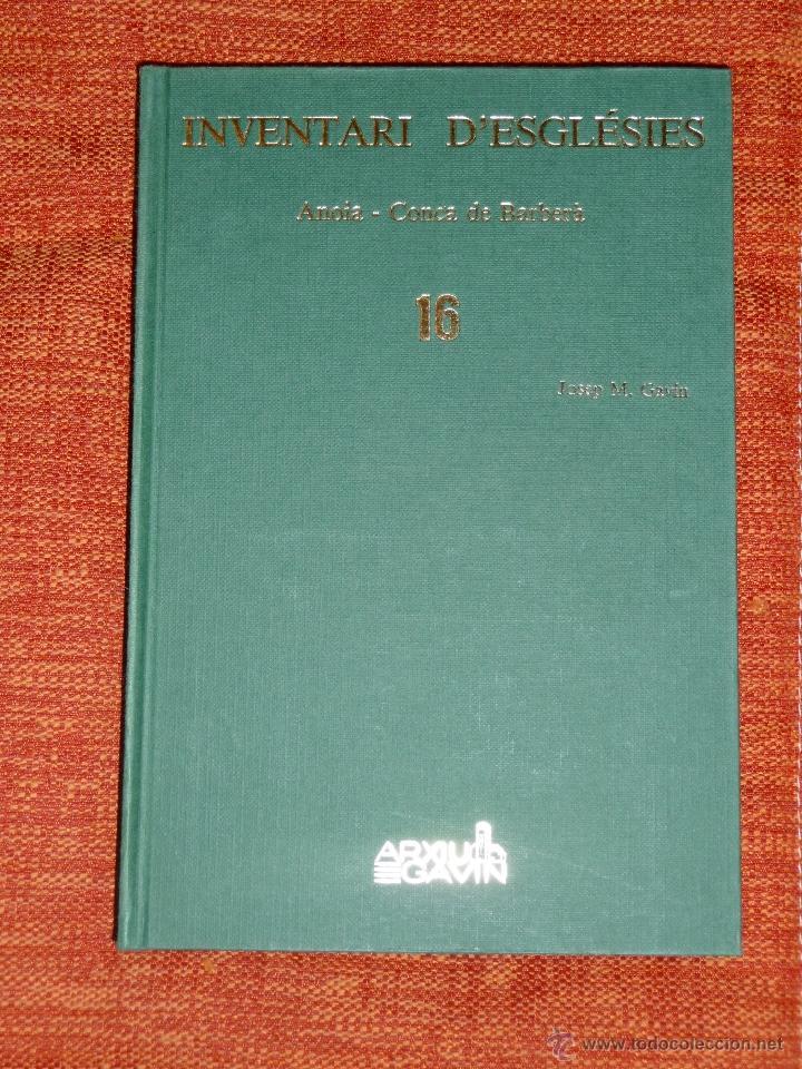 INVENTARI ESGLESIES DE CATALUNYA JOSEP MA GAVIN VOLUM 16 ANOIA I CONCA DE BARBERÀ (Libros Nuevos - Historia - Historia Antigua)