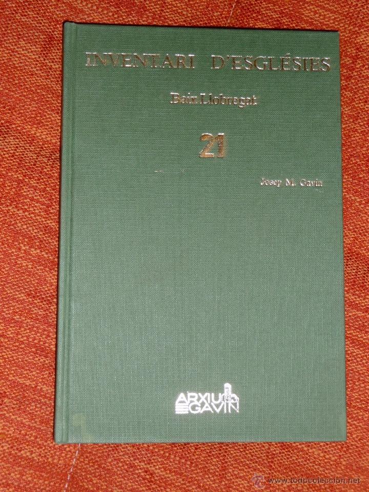 INVENTARI ESGLESIES DE CATALUNYA JOSEP MA GAVIN VOLUM 21 BAIX LLOBREGAT (Libros Nuevos - Historia - Historia Antigua)