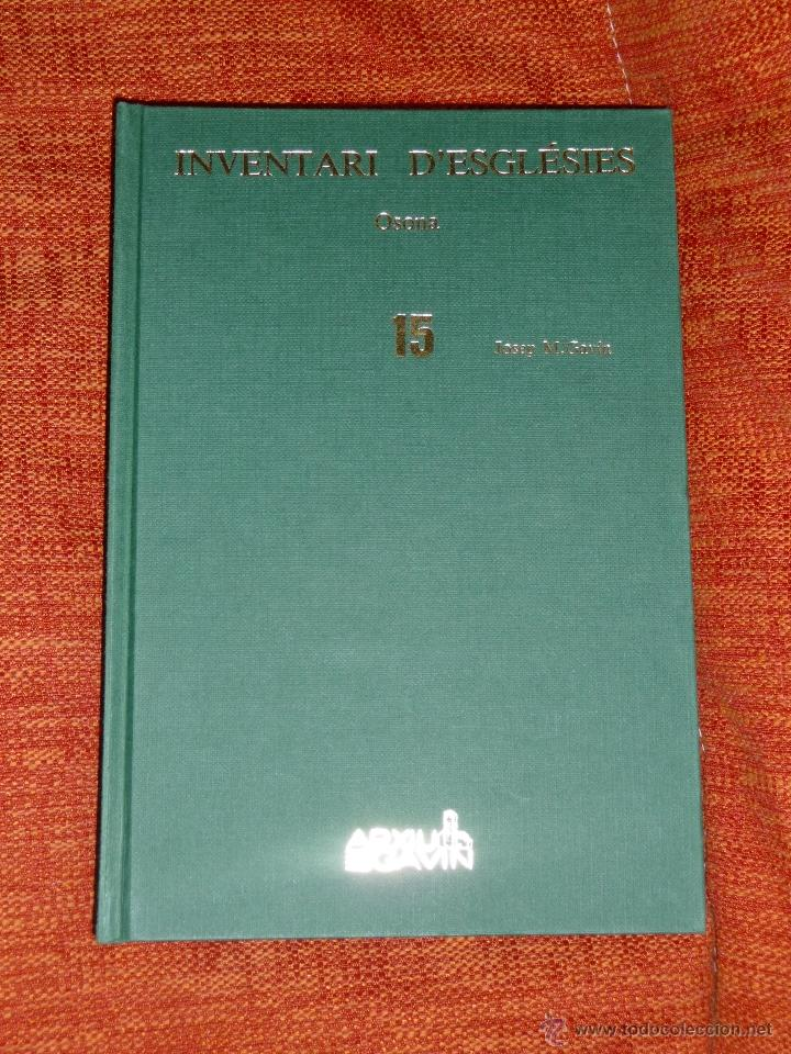 INVENTARI ESGLESIES DE CATALUNYA JOSEP MA GAVIN VOLUM 15 OSONA (Libros Nuevos - Historia - Historia Antigua)