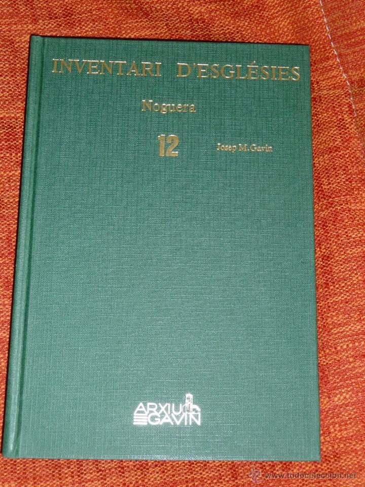 INVENTARI ESGLESIES DE CATALUNYA JOSEP MA GAVIN VOLUM 12 NOGUERA (Libros Nuevos - Historia - Historia Antigua)