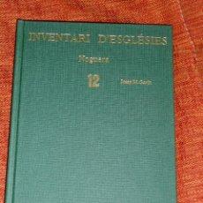 Libros: INVENTARI ESGLESIES DE CATALUNYA JOSEP MA GAVIN VOLUM 12 NOGUERA. Lote 54869258