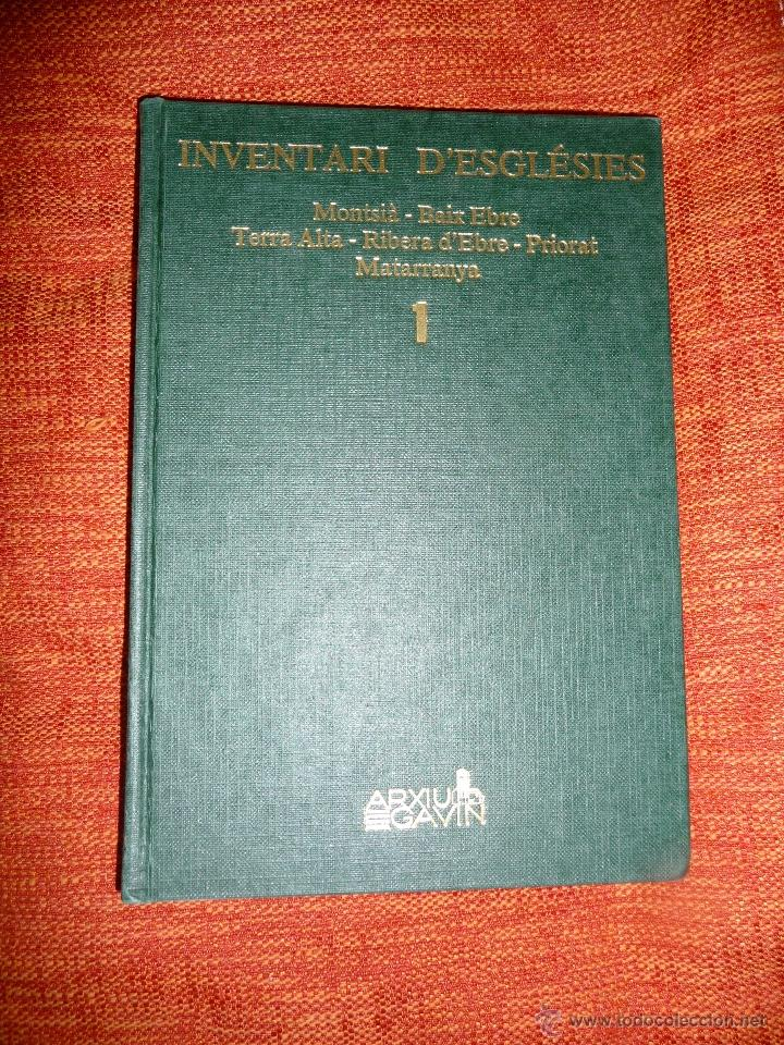 INVENTARI ESGLESIES DE CATALUNYA J. GAVIN VOLUM 1 MONTSIÀ BAIX EBRE PRIORAT RIBERA D'EBRE MATARRANYA (Libros Nuevos - Historia - Historia Antigua)