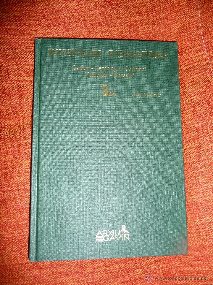 INVENTARI ESGLESIES CATALUNYA J. GAVIN VOLUM 3 CAPCIR CERDANYA CONFLENT VALLESPIR ROSSELLÓ 2 VOLUMS (Libros Nuevos - Historia - Historia Antigua)