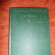 Libros: INVENTARI ESGLESIES DE CATALUNYA JOSEP MA GAVIN VOLUM 4 GARROTXA RIPOLLÉS. Lote 103010108