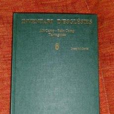 Libros: INVENTARI ESGLESIES DE CATALUNYA JOSEP MA GAVIN VOLUM 6 ALT CAMP BAIX CAMP TARRAGONÉS. Lote 54869660
