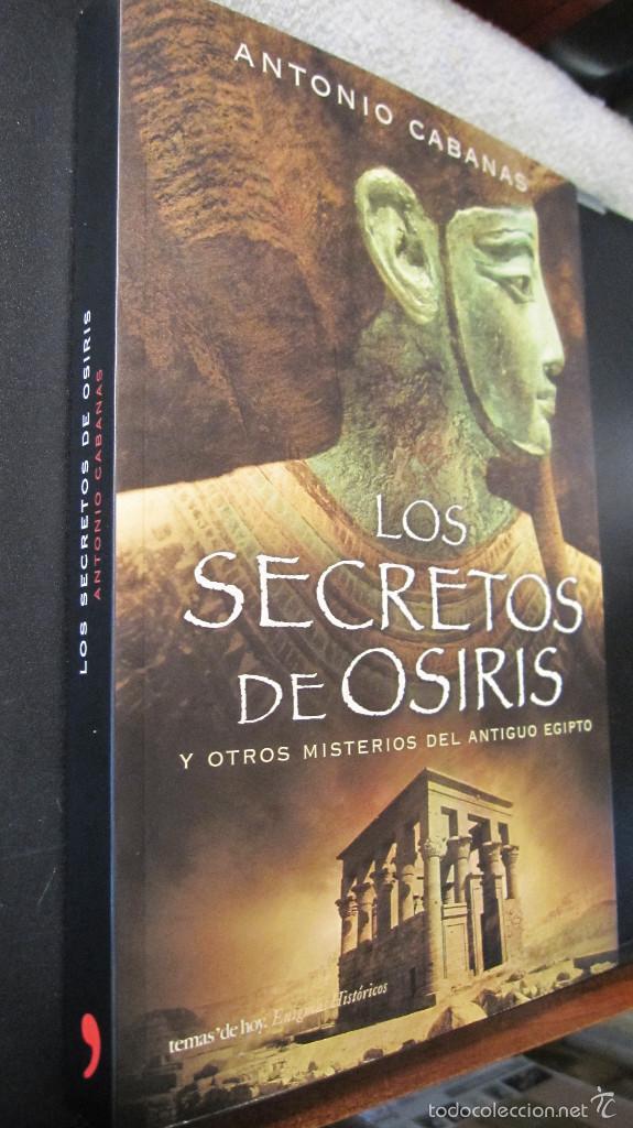 TEMAS DE HOY. ENIGMAS HISTORICOS: LOS SECRETOS DE OSIRIS. ANTONIO CABANAS......OFERTA EN PRECIO (Libros Nuevos - Historia - Historia Antigua)