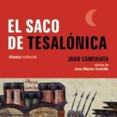 Libros: HISTORIA. EL SACO DE TESALÓNICA - JUAN CAMENIATA. Lote 71141497