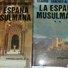Libros: LA ESPAÑA MUSULMANA DE CLAUDIO SÁNCHEZ ALBORNOZ ESPASA CALPE. Lote 77786807