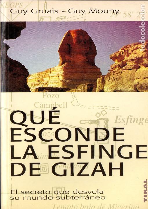QUÉ ESCONDE LA ESFGINGE DE GIZAH? - GUY GRUAIS GUY MOUNY - COLECCIÓN ELEUSIS - TIKAL EDICIONES - (Libros Nuevos - Historia - Historia Antigua)