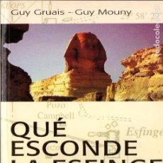 Libros: QUÉ ESCONDE LA ESFGINGE DE GIZAH? - GUY GRUAIS GUY MOUNY - COLECCIÓN ELEUSIS - TIKAL EDICIONES - . Lote 77911685