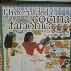 Libros: HISTORIA DE LA COCINA FARAÓNICA. Lote 99128490
