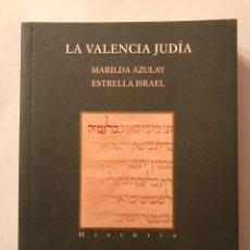 Libros: LA VALENCIA JUDIA,POR MARILDA AZULAY, ESTRELLA ISRAEL (A.2009). Lote 97740234