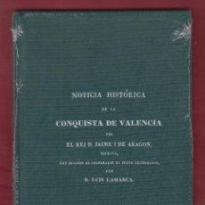 Libros: NOTICIA HISTORICA DE LA CONQUISTA DE VALENCIA POR EL REI D JAIME I DE ARAGON , VALENCIA 1838 LE2200. Lote 103036699