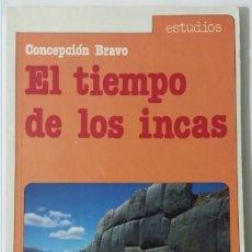 Libros: EL TIEMPO DE LOS INCAS CONCEPCION BRAVO ALHAMBRA ARQUEOLOGIA HISTORIA. Lote 106573635