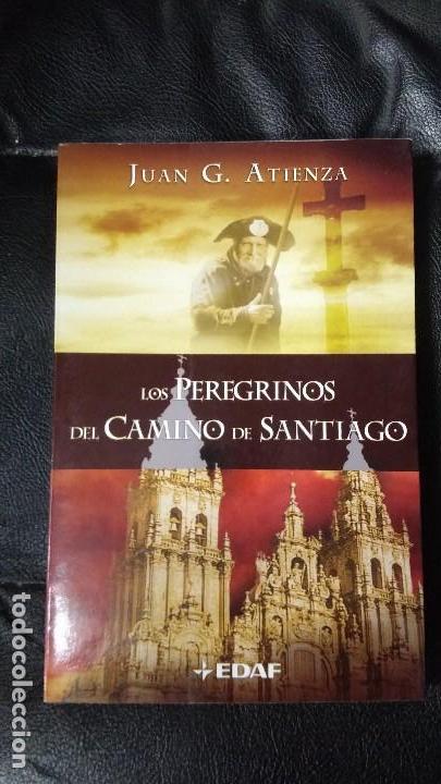 LOS PEREGRINOS DEL CAMINO DE SANTIAGO ( JUAN G. ATIENZA ) (Libros Nuevos - Historia - Historia Antigua)