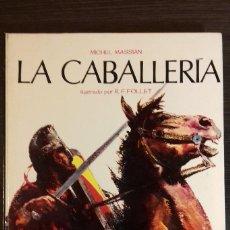 Libros: LA CABALLERÍA MICHEL MASSIAN ILUSTACIONES R.F. FOLLET. Lote 110659039