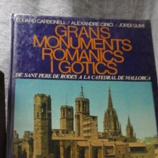 Libros: GRANS MONUMENTS ROMÀNICS I GÒTICS 1977. Lote 111224875