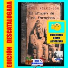 Libros: EL ORIGEN DE LOS FARAONES - TOBY WILKINSON - HISTORIA DE EGIPTO - MOMIAS EGIPTOLOGÍA - PRECINTADO. Lote 111570831